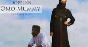 Omo Mummy by DopeLRB (Official video)