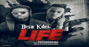 Official video: 'Life' by Bisa Kdei ft Patoranking