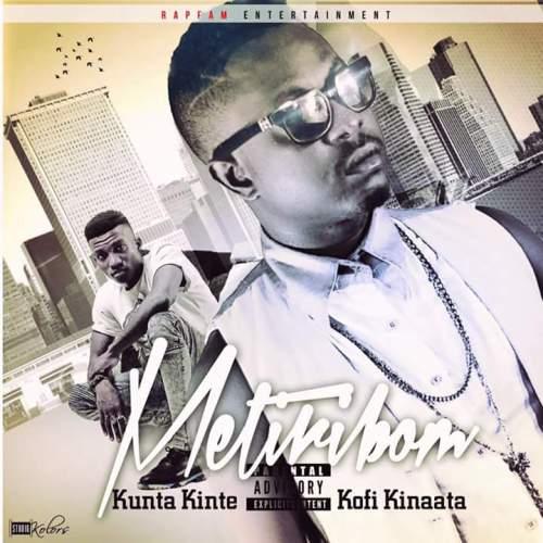 Kunta Kinte drops 'Metiri Bom' featuring Kofi Kinaata