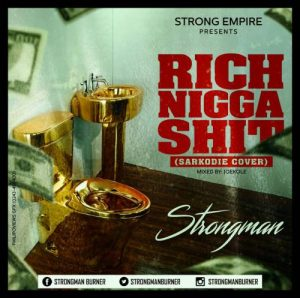 Talented rapper Strongman on 'RICH NIGGA SHIT""