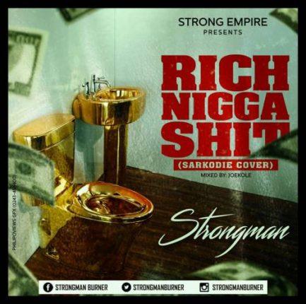 "Talented rapper Strongman on 'RICH NIGGA SHIT"""