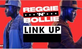 Reggie & Bollie new single 'Link Up'