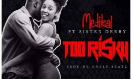 Official video: Medikal ft Sister Deborah in 'Too Risky'
