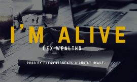 "Lex Wealths shares single ""I'm Alive"""