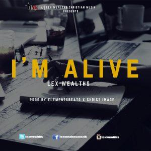 """Lex Wealths shares single """"I'm Alive"""""""