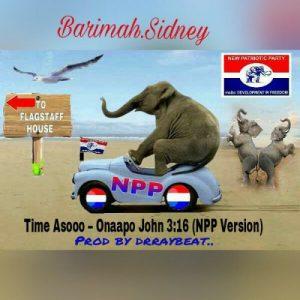 "Barima Sidney drops NPP version of ""Onaapo"", Time Asooo"