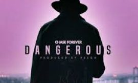Chase Forever-Dangerous (Official Video)
