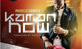 'Kaman How' from Maccasio