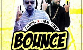 Samini x Dem Tinz drops 'Bounce'