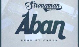 Strongman drops 'Aban'