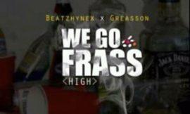 WE GO FRASS from Beatzhynex & Graesson