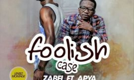 "Zabel ft. Apya drops ""Foolish Case"""