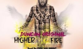 """Duncan Original drops """"Higher Fire"""""""