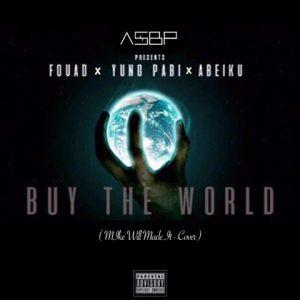 Yung Pabi x Fouad x Abeiku – Buy The World