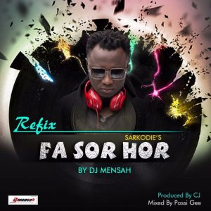 "The remake of ""Fa Sor Hor"" by Sarkodie x DJ Mensah"