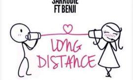 """Sarkodie ft Benji – """"Long Distance"""""""