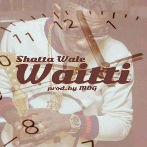 Shatta Wale – Waitti