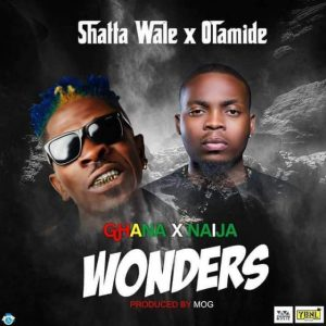 Download Music: Shatta Wale Ft. Olamide – Wonders [Prod. By MOG]