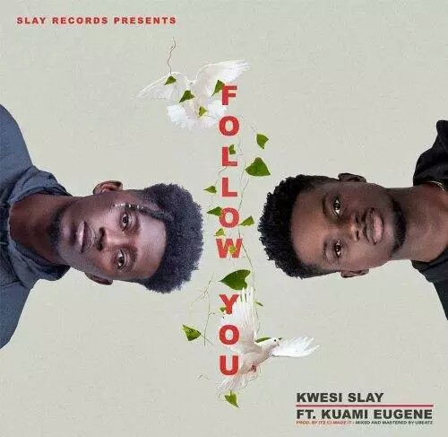 New Music:Kwesi Slay ft. Kuami Eugene – Follow You