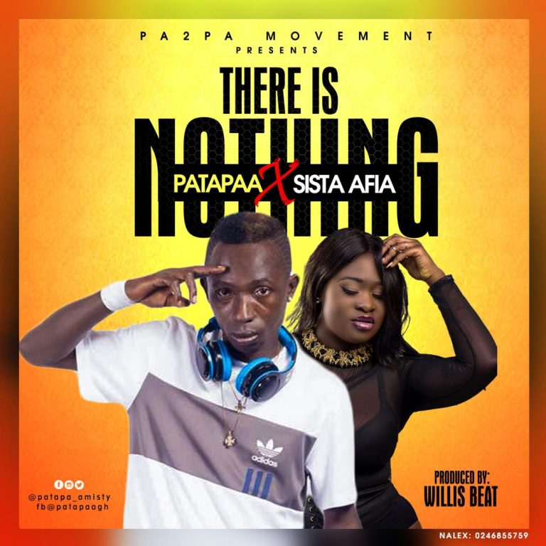 Patapaa Drops New Track 'There Is Nothing'  Ft. Sista Afia(LISTEN)