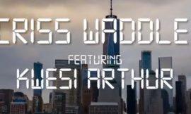 Criss Waddle drops King Kong featuring Kwesi Arthur
