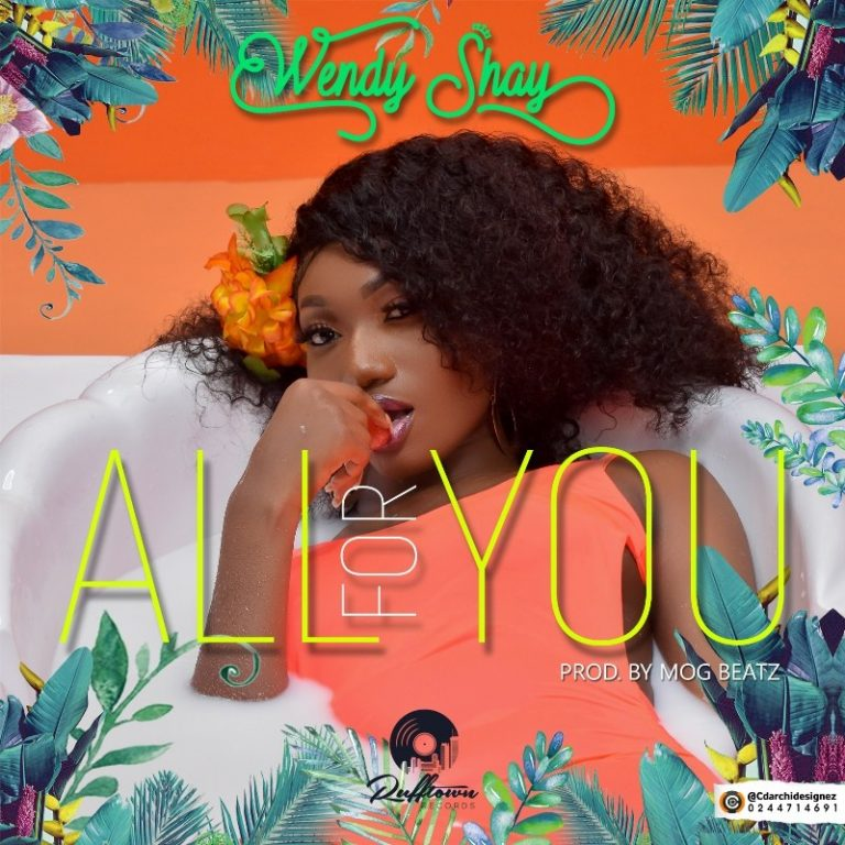 Wendy Shay Start 2019 With a New banger – All For You