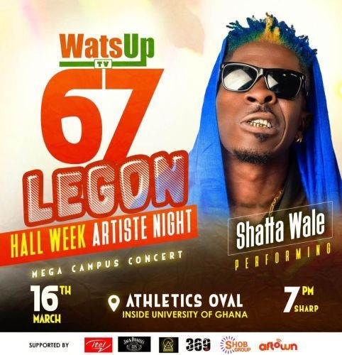 Shatta Wale,Sista Afia And Others To Perform At WatsUp TV 67th Legon Hall week Artiste Night Concert