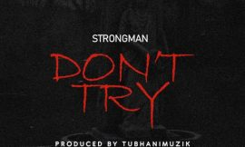 Rapper, Strongman Murdered Medikal with Don't Try Diss Song