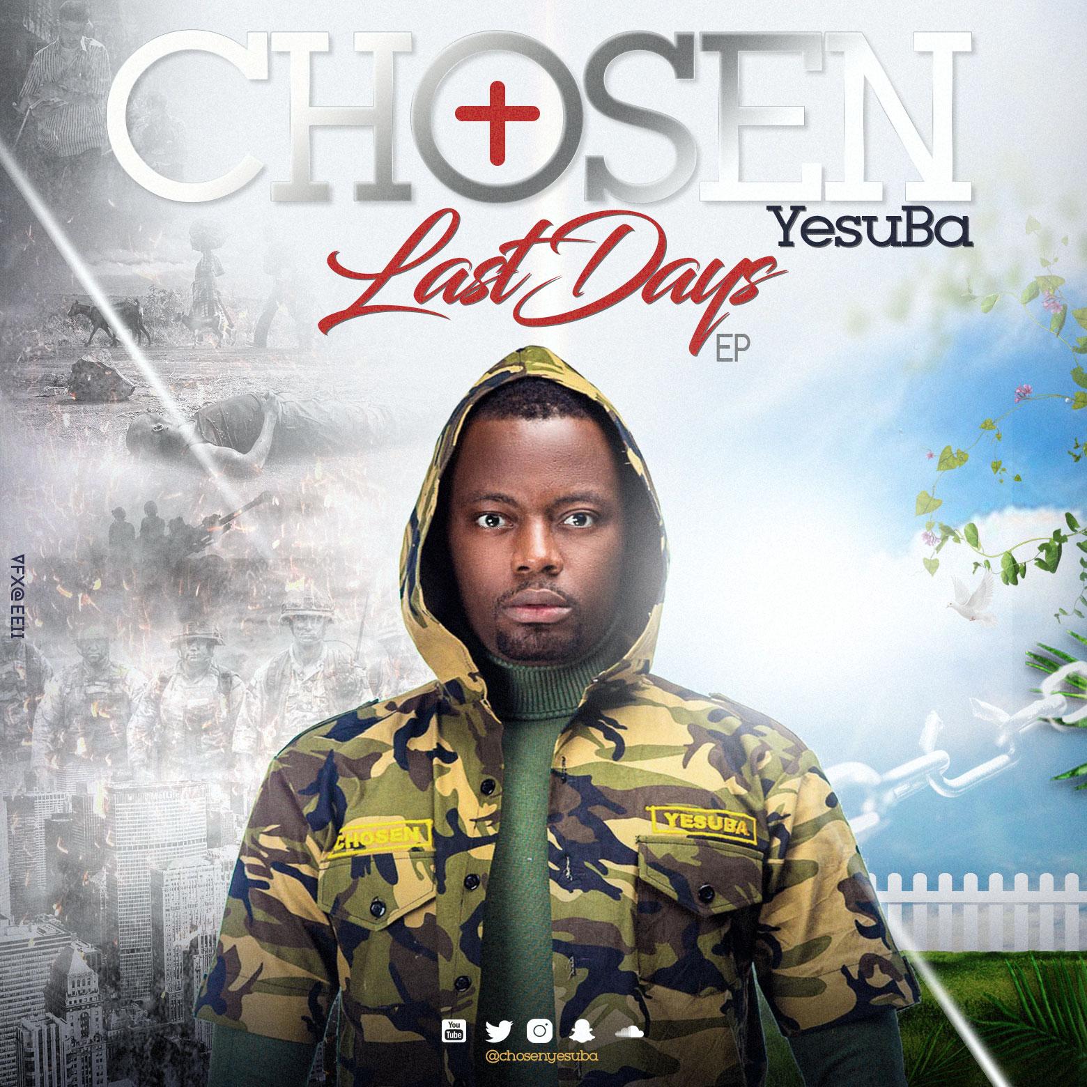 Gospel Artiste Chosen YesuBa releases much anticipated 'Last Days EP'
