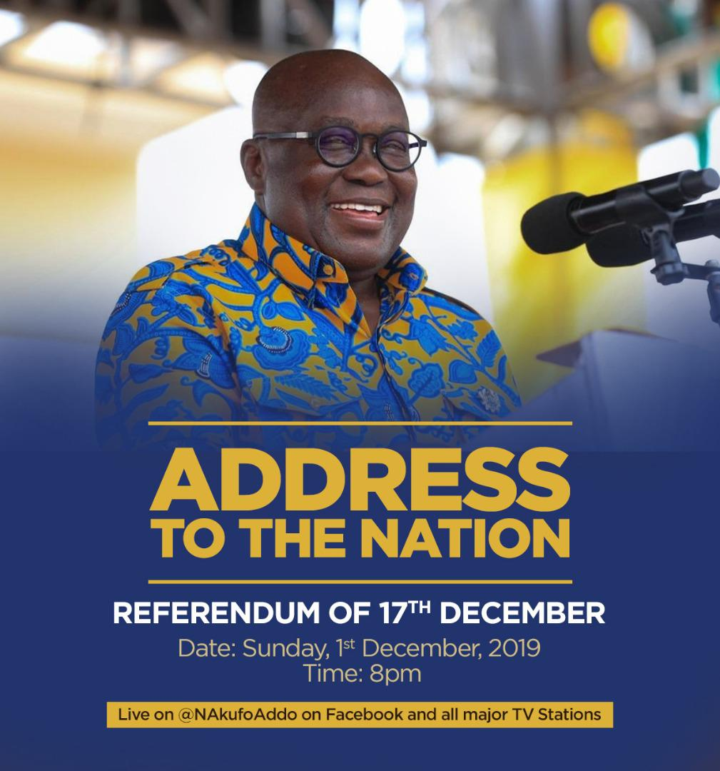 His Excellency Akufo Addo to address the nation on the Referendum
